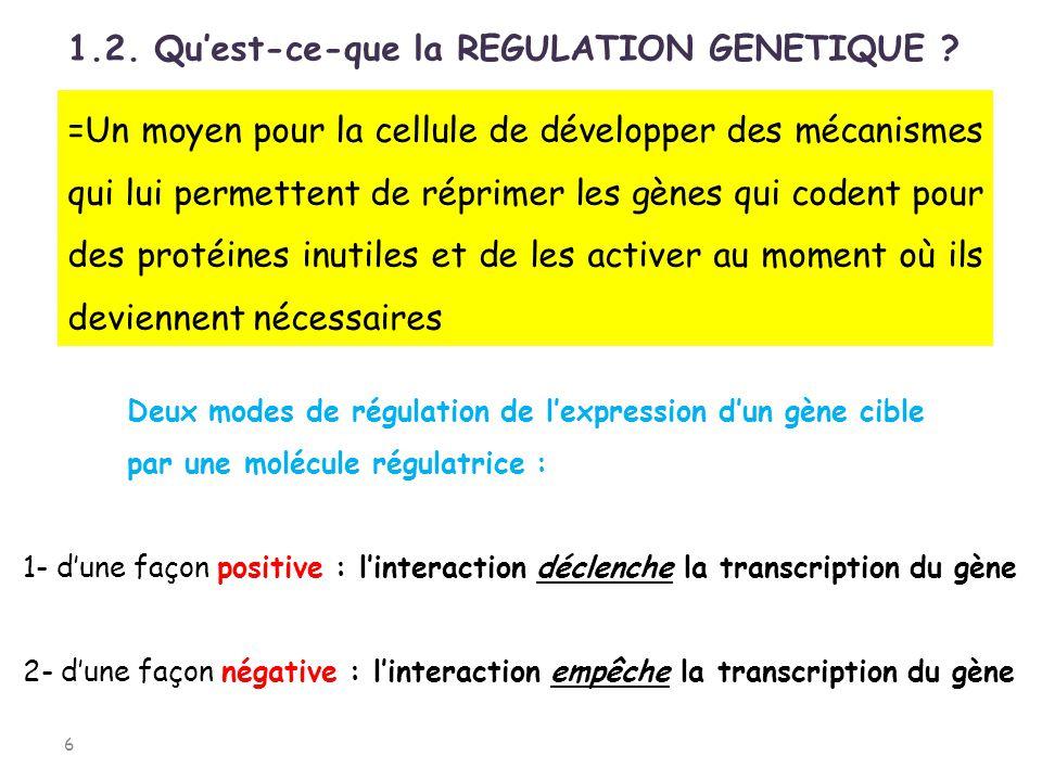 1.2. Qu'est-ce-que la REGULATION GENETIQUE