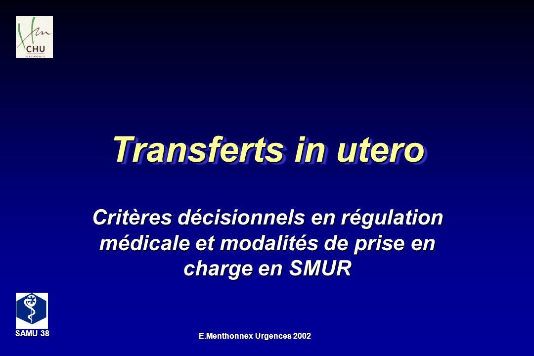 Transferts in utero Critères décisionnels en régulation médicale et modalités de prise en charge en SMUR.