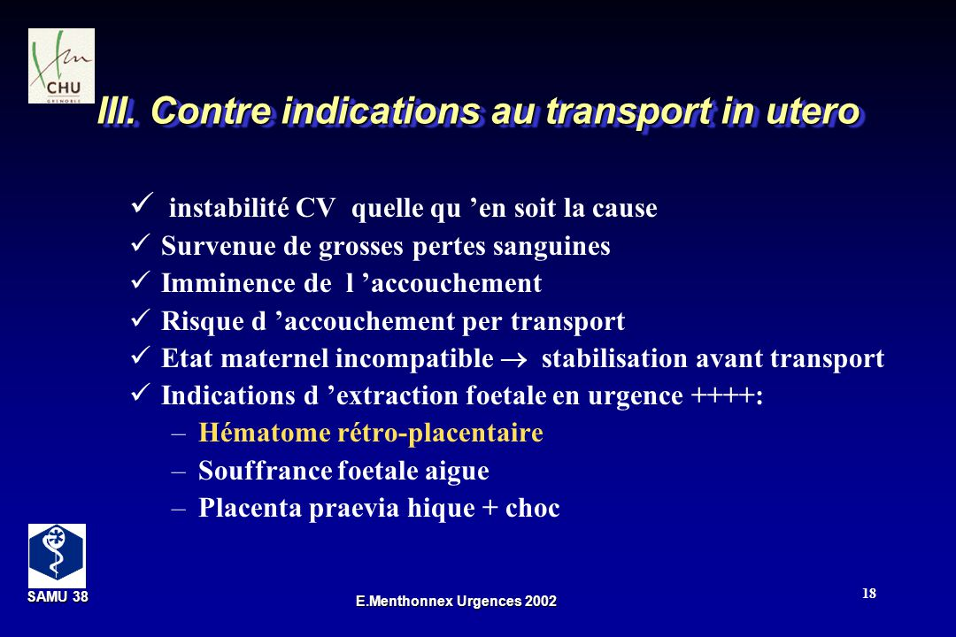 III. Contre indications au transport in utero