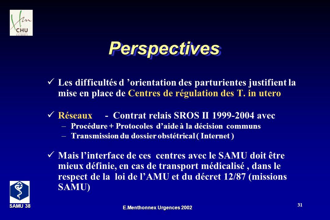 Perspectives Les difficultés d 'orientation des parturientes justifient la mise en place de Centres de régulation des T. in utero.