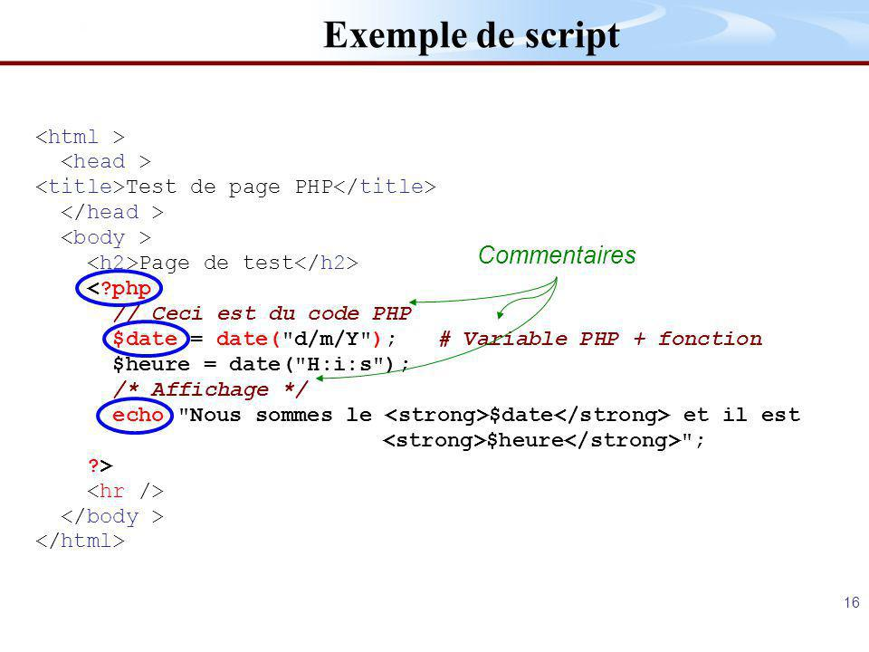Exemple de script Commentaires <html > <head >