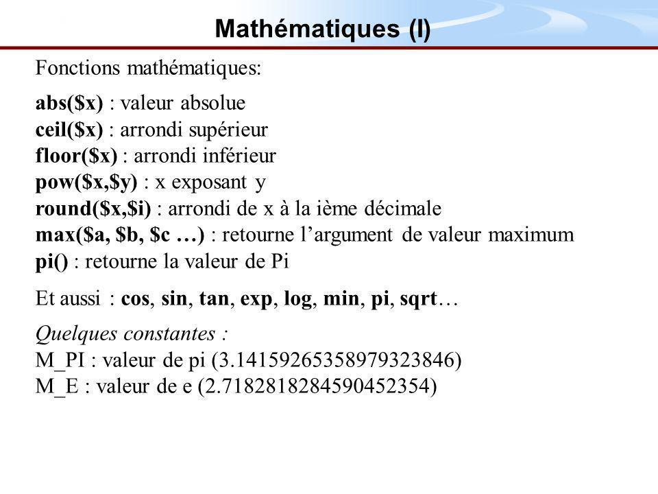 Mathématiques (I) Fonctions mathématiques: abs($x) : valeur absolue
