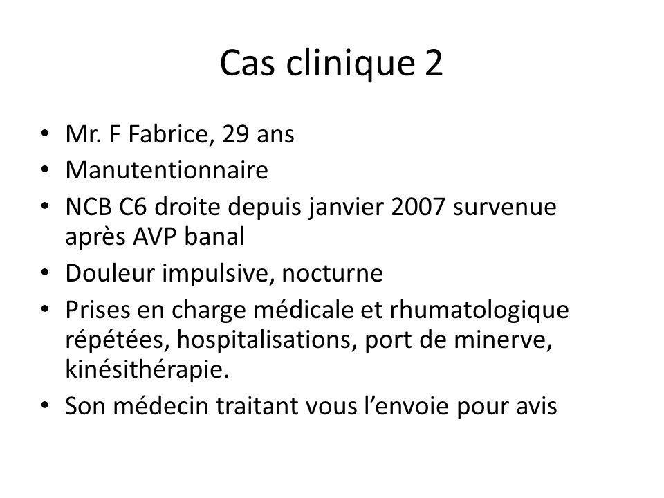 Cas clinique 2 Mr. F Fabrice, 29 ans Manutentionnaire