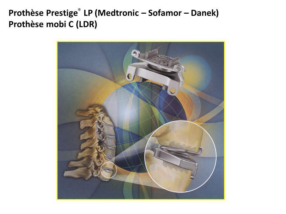 Prothèse Prestige® LP (Medtronic – Sofamor – Danek) Prothèse mobi C (LDR)