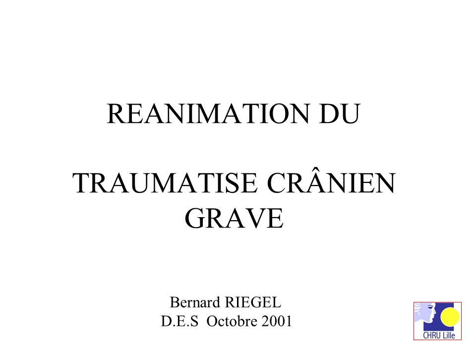 REANIMATION DU TRAUMATISE CRÂNIEN GRAVE