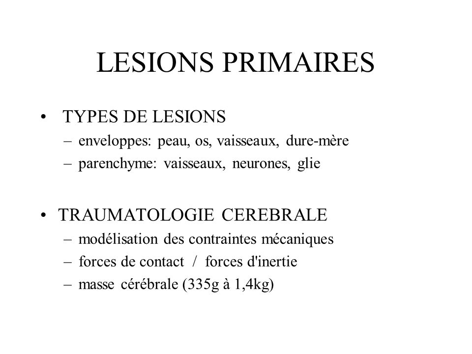 LESIONS PRIMAIRES TYPES DE LESIONS TRAUMATOLOGIE CEREBRALE