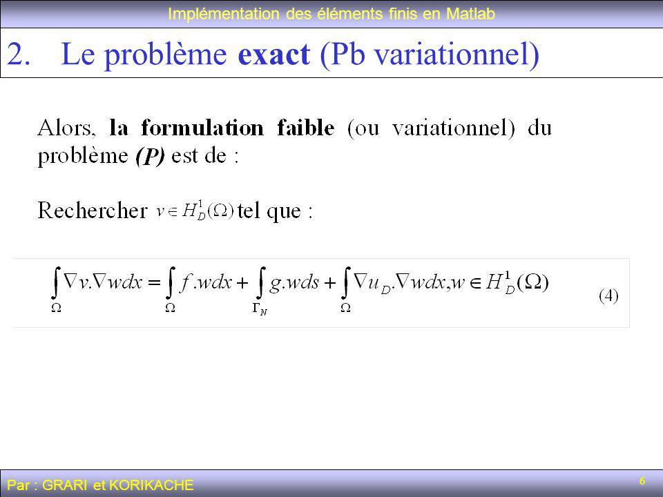 Le problème exact (Pb variationnel)
