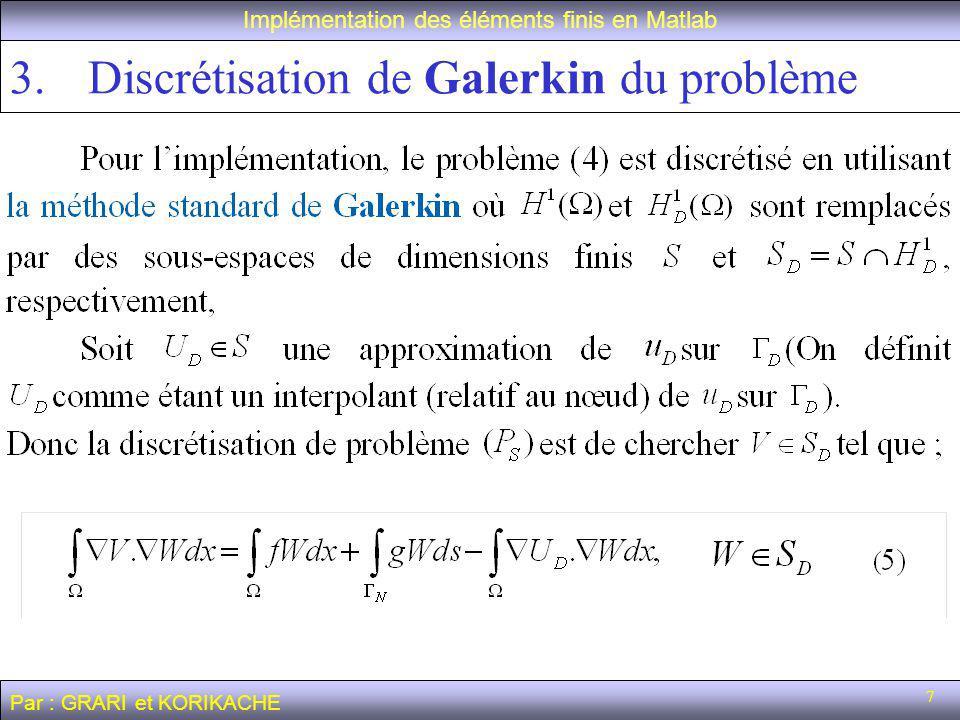 Discrétisation de Galerkin du problème