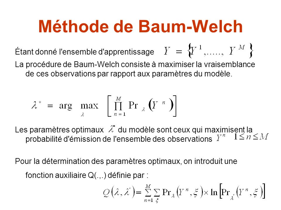 Méthode de Baum-Welch Étant donné l ensemble d apprentissage