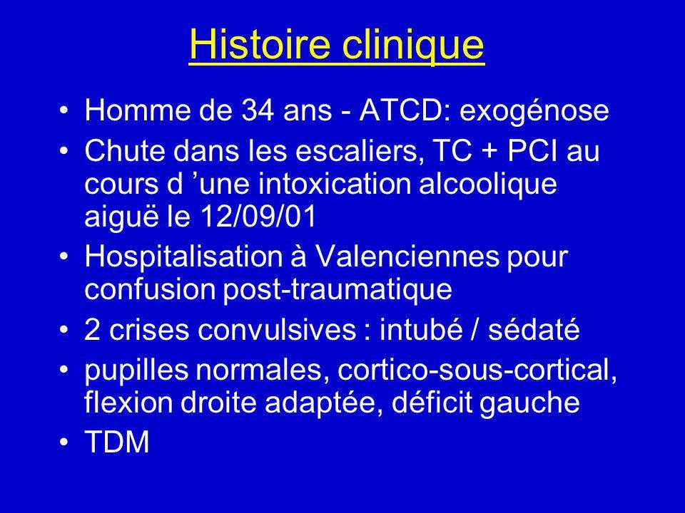 Histoire clinique Homme de 34 ans - ATCD: exogénose