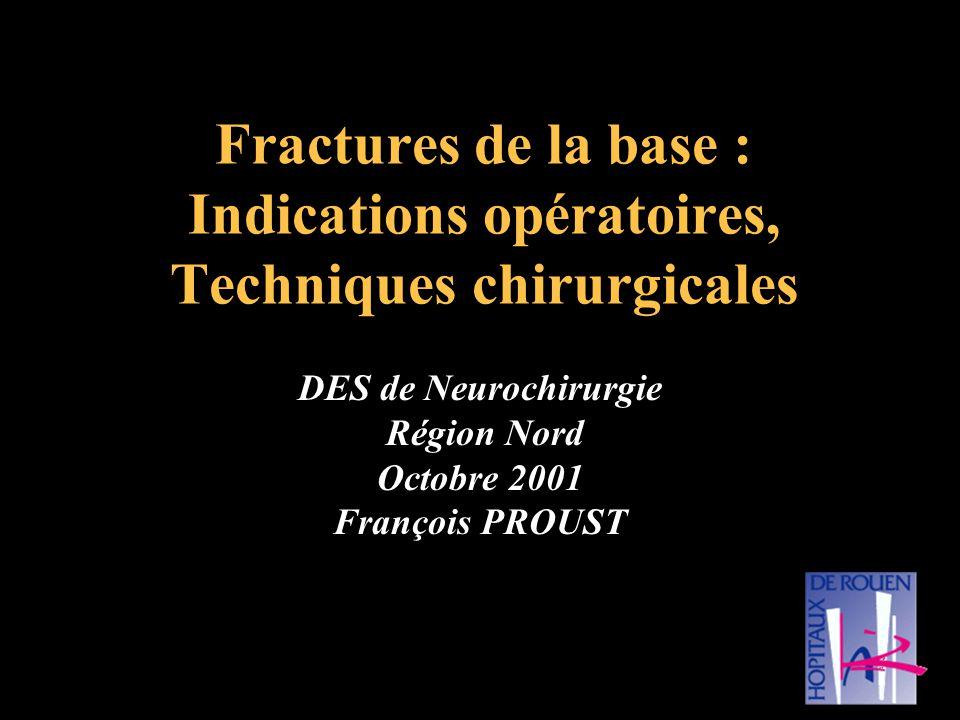 DES de Neurochirurgie Région Nord Octobre 2001 François PROUST
