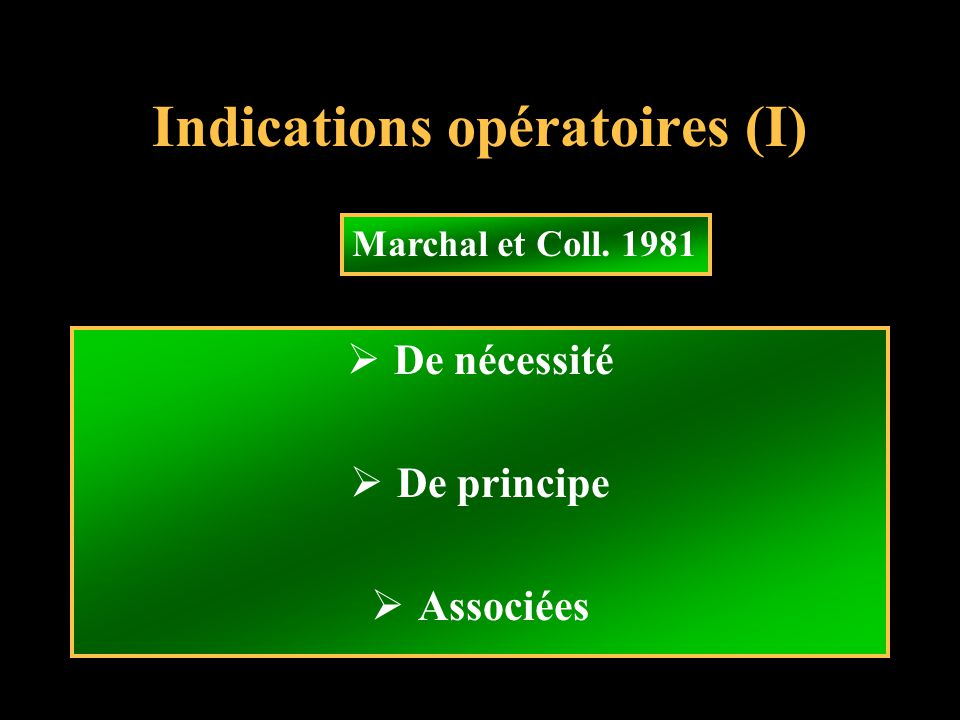 Indications opératoires (I)