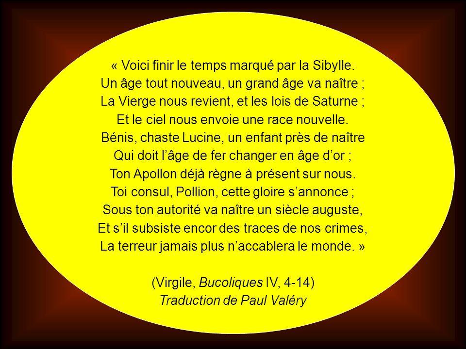 « Voici finir le temps marqué par la Sibylle.