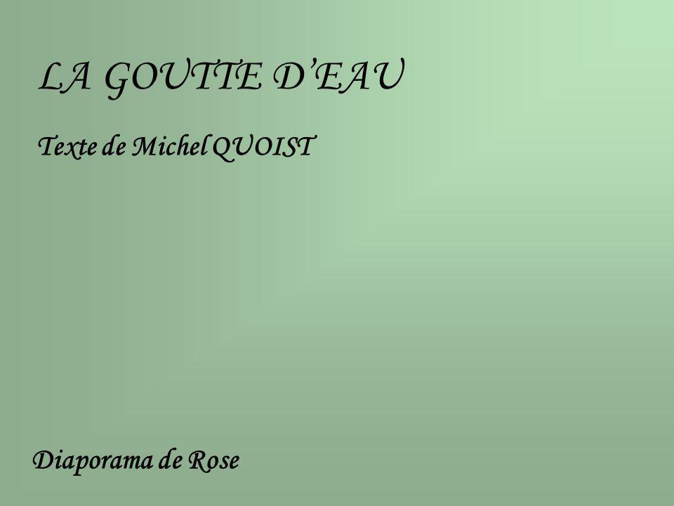 LA GOUTTE D'EAU Texte de Michel QUOIST Diaporama de Rose