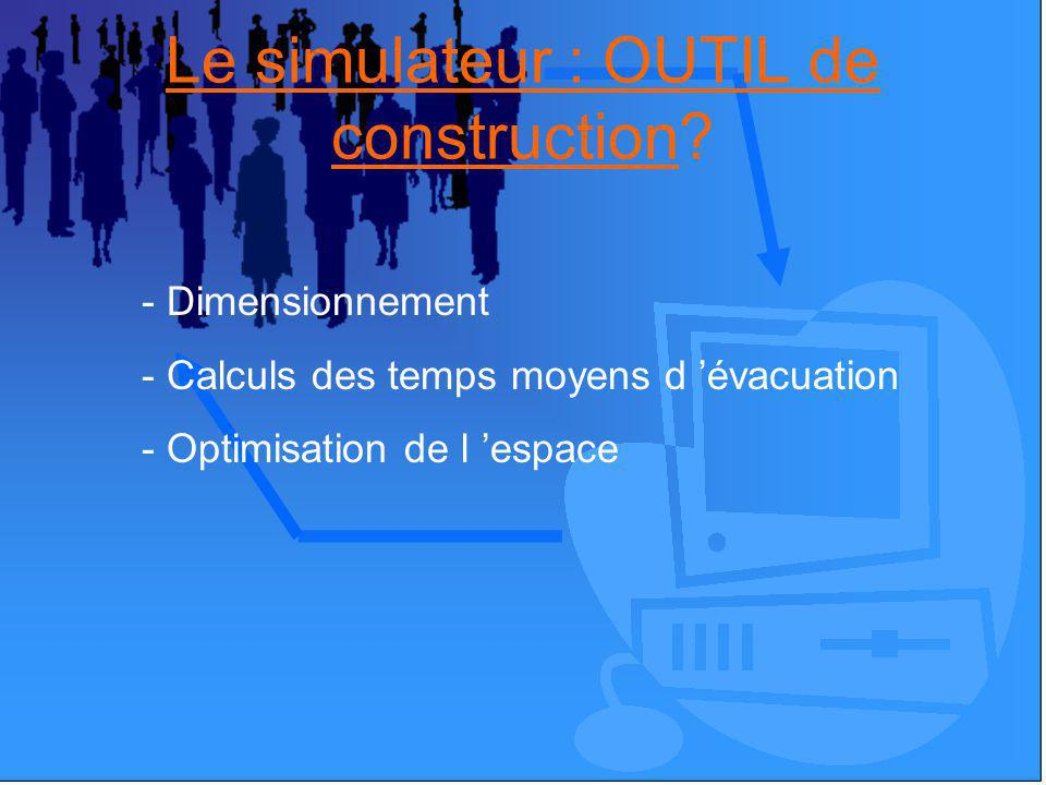 Le simulateur : OUTIL de construction