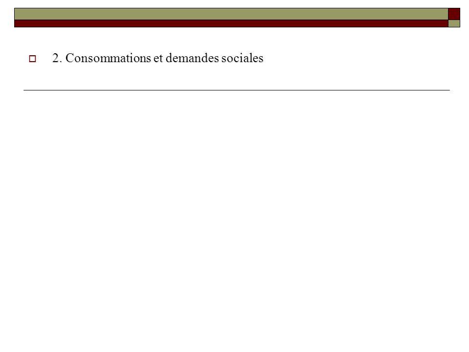 2. Consommations et demandes sociales