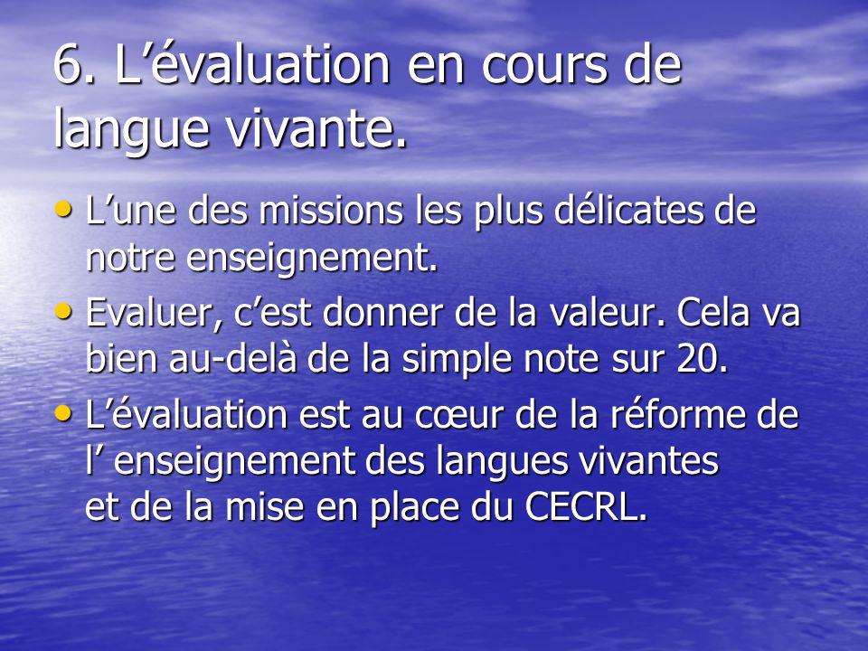 6. L'évaluation en cours de langue vivante.
