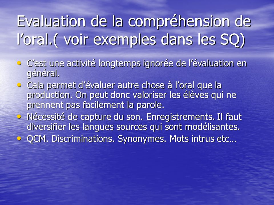 Evaluation de la compréhension de l'oral.( voir exemples dans les SQ)