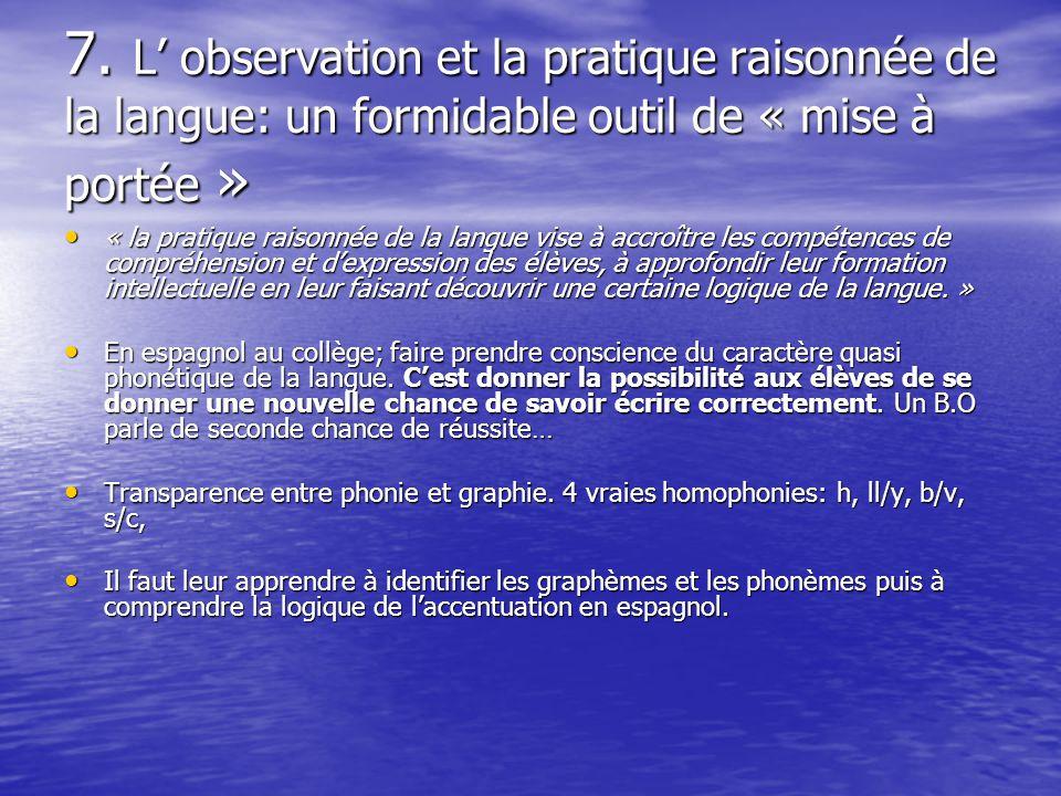 7. L' observation et la pratique raisonnée de la langue: un formidable outil de « mise à portée »