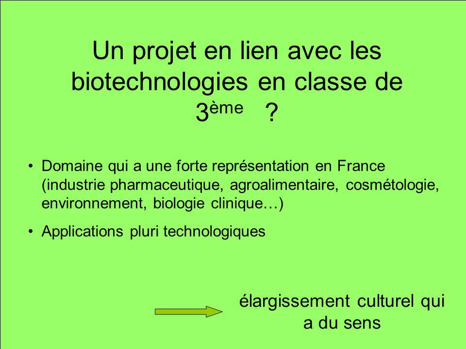 Un projet en lien avec les biotechnologies en classe de 3ème