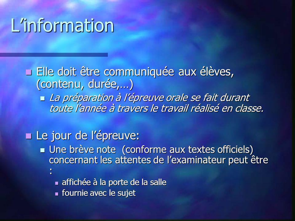 L'information Elle doit être communiquée aux élèves, (contenu, durée,…)