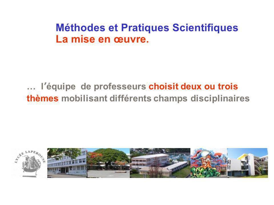 Méthodes et Pratiques Scientifiques La mise en œuvre.