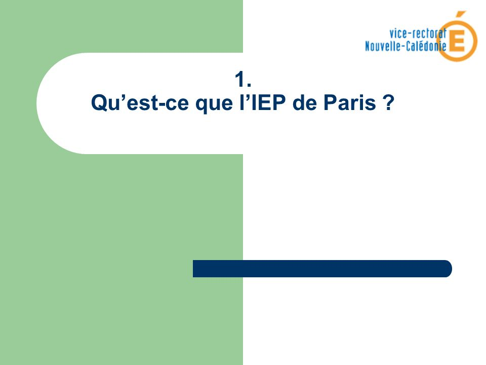 1. Qu'est-ce que l'IEP de Paris