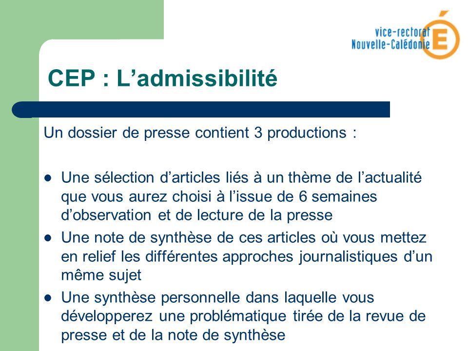 CEP : L'admissibilité Un dossier de presse contient 3 productions :