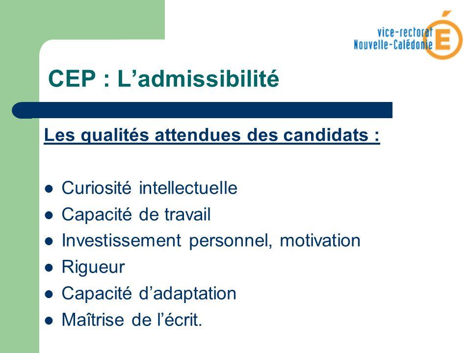 CEP : L'admissibilité Les qualités attendues des candidats :