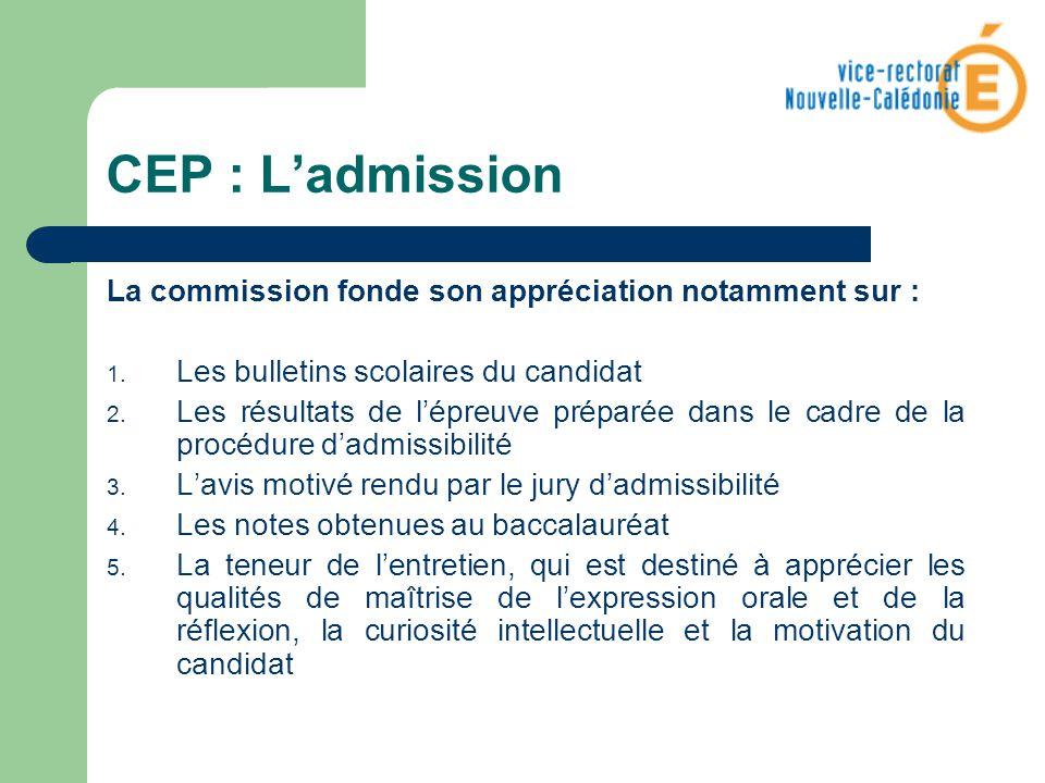 CEP : L'admission La commission fonde son appréciation notamment sur :