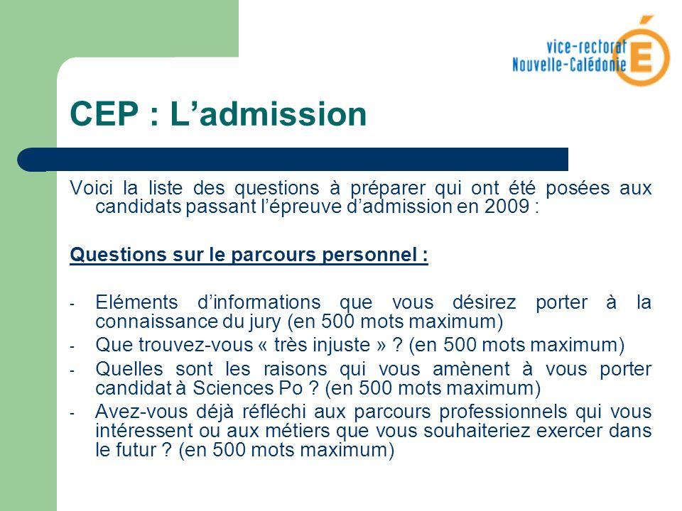 CEP : L'admission Voici la liste des questions à préparer qui ont été posées aux candidats passant l'épreuve d'admission en 2009 :