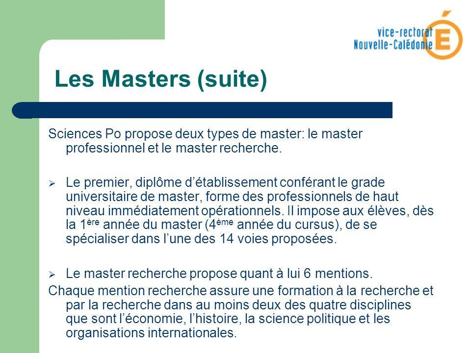 Les Masters (suite) Sciences Po propose deux types de master: le master professionnel et le master recherche.
