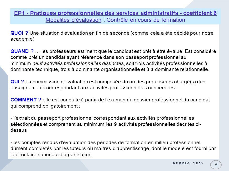EP1 - Pratiques professionnelles des services administratifs - coefficient 6 Modalités d évaluation : Contrôle en cours de formation