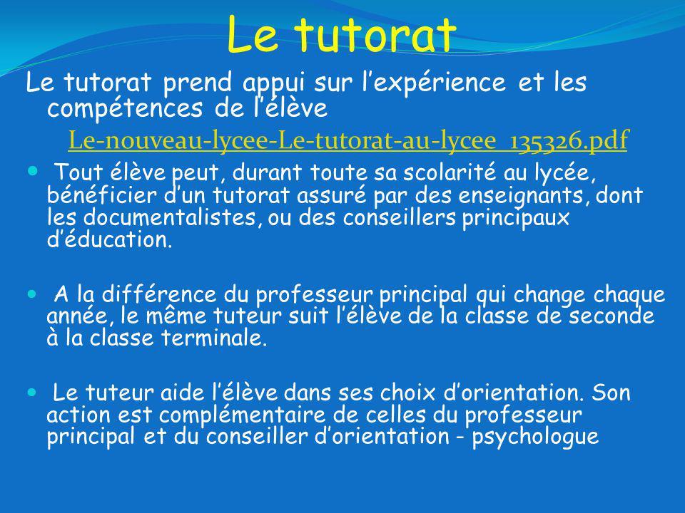 Le tutorat Le tutorat prend appui sur l'expérience et les compétences de l'élève. Le-nouveau-lycee-Le-tutorat-au-lycee_135326.pdf.