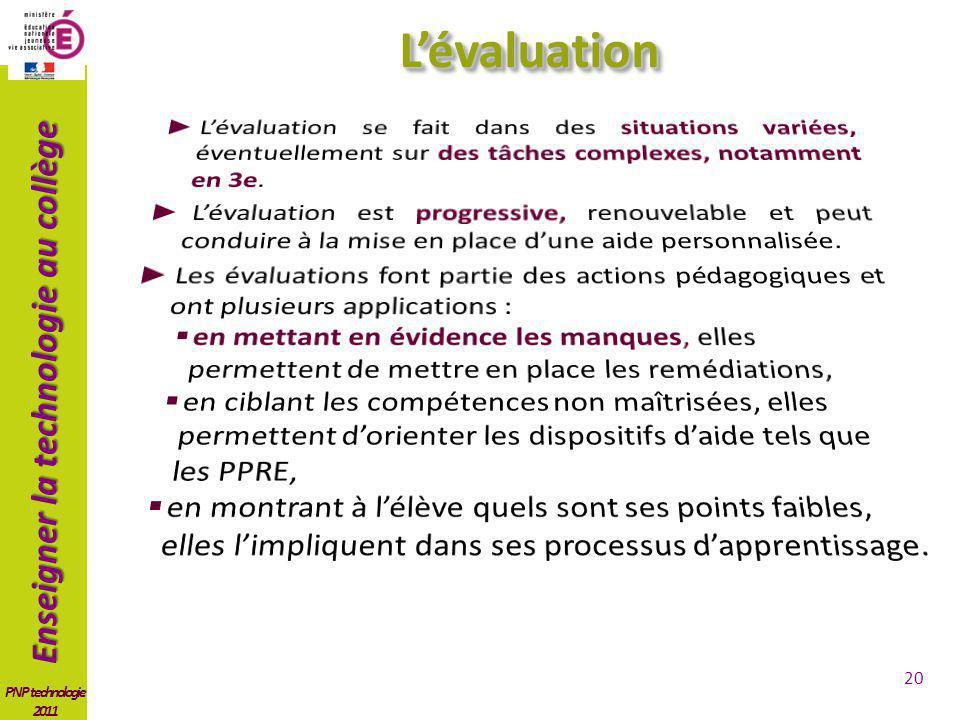 L'évaluation L'évaluation se fait dans des situations variées, éventuellement sur des tâches complexes, notamment en 3e.