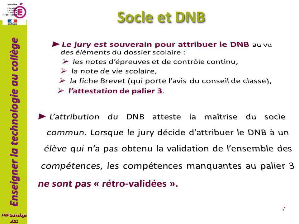 Socle et DNB Le jury est souverain pour attribuer le DNB au vu des éléments du dossier scolaire : les notes d'épreuves et de contrôle continu,