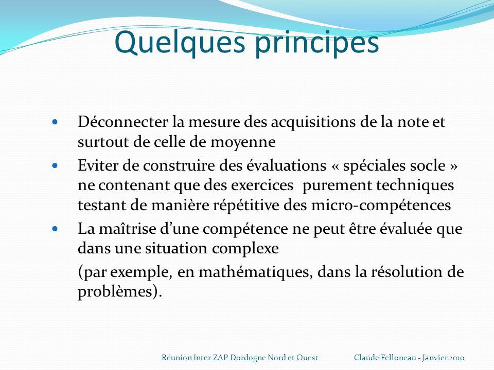 Quelques principes Déconnecter la mesure des acquisitions de la note et surtout de celle de moyenne.