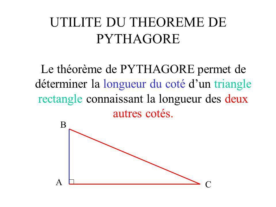 UTILITE DU THEOREME DE PYTHAGORE