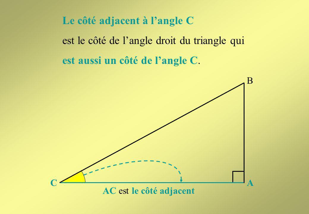 Le côté adjacent à l'angle C