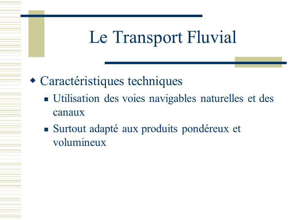 Le Transport Fluvial Caractéristiques techniques