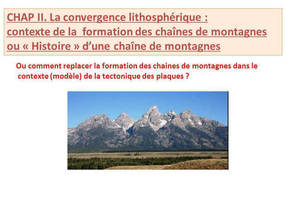 CHAP II. La convergence lithosphérique :