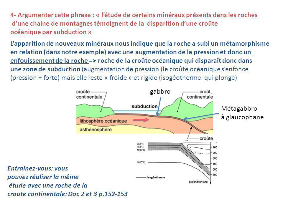 4- Argumenter cette phrase : « l'étude de certains minéraux présents dans les roches