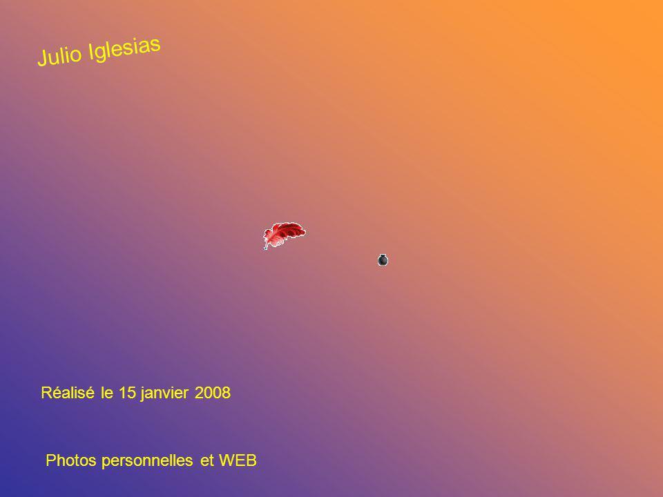 Julio Iglesias Réalisé le 15 janvier 2008 Photos personnelles et WEB