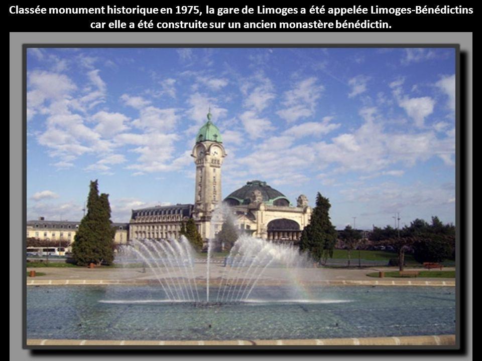 Classée monument historique en 1975, la gare de Limoges a été appelée Limoges-Bénédictins car elle a été construite sur un ancien monastère bénédictin.