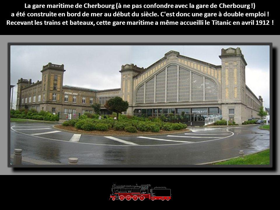 La gare maritime de Cherbourg (à ne pas confondre avec la gare de Cherbourg !)