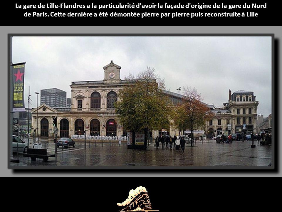 La gare de Lille-Flandres a la particularité d avoir la façade d origine de la gare du Nord