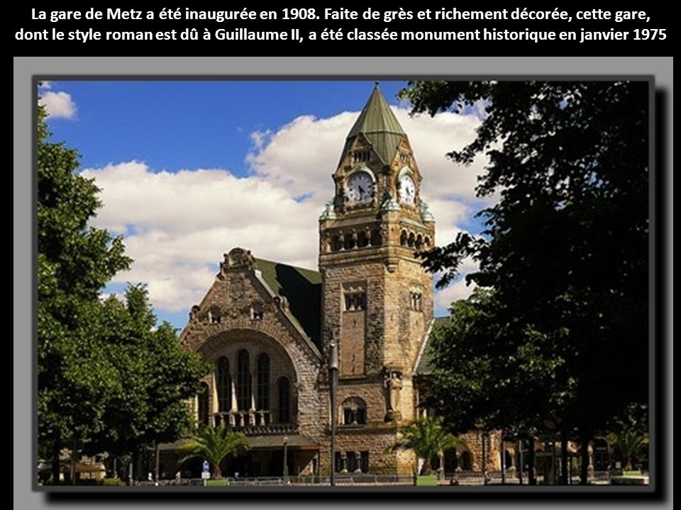 La gare de Metz a été inaugurée en 1908