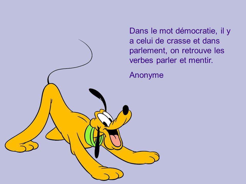 Dans le mot démocratie, il y a celui de crasse et dans parlement, on retrouve les verbes parler et mentir.
