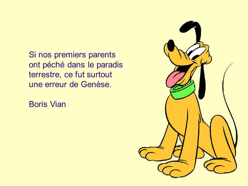Si nos premiers parents ont péché dans le paradis terrestre, ce fut surtout une erreur de Genèse.