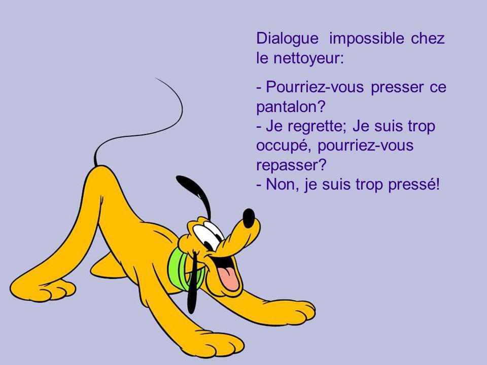 Dialogue impossible chez le nettoyeur: